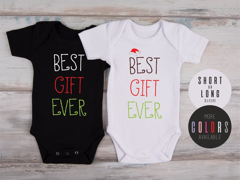 Christmas Bodysuit Best Gift Ever Baby Outfit Christmas Baby Photo Prop Christmas Newborn Outfit Gender Neutral Christmas Baby Clothes