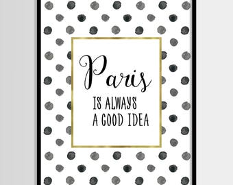 Paris is always a good idea, Modern french print, Polka dot, Gold foil, Digital art, Printable art, Digital poster Instant Download 8x10