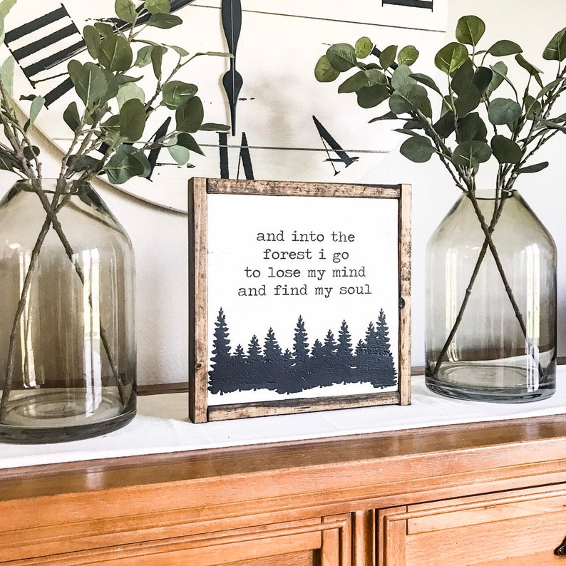 And Into the Forest I Go To Lose My Mind and Find My Soul | Wood Sign |  Shiplap Sign | Cabin Wood Sign | Alaska Wood Sign
