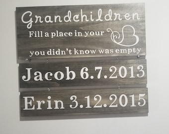 Grandchildren sign, Grandchildren fill a place in your heart you never knew was empty, grandparents sign, grandchildren birthdates