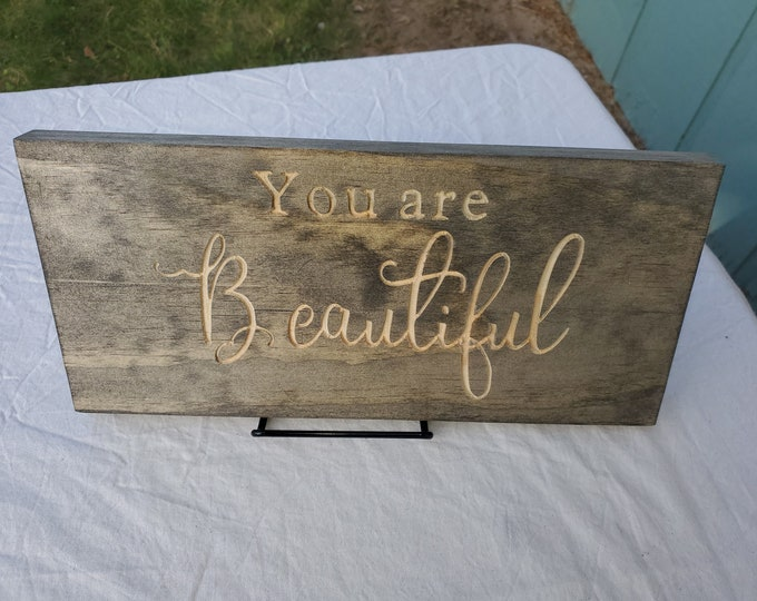 You are beautiful, engraved You are beautiful sign, home decor, rustic decor, religious sing, uplifting saying