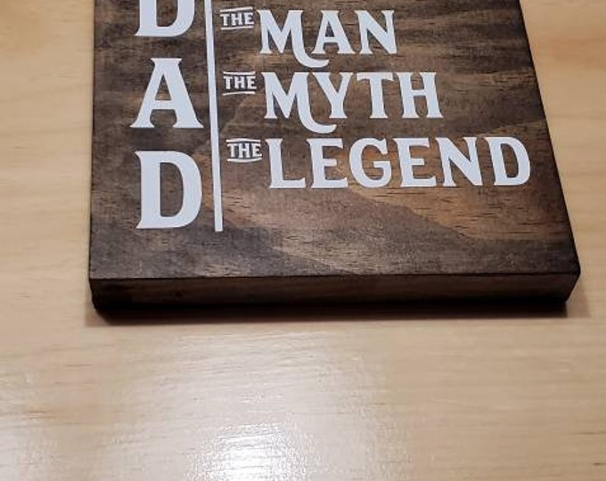 Dad the man, the myth, the legend,  father's day gift, 6x6 tile for dad