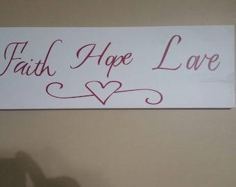 Faith Hope Love sign, hope and love, inspirational sign, heart, faith and hope sign, housewarming gift, wedding gift