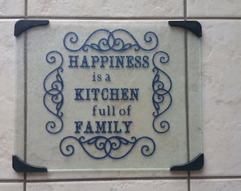 Happiness is a kitchen full of family cutting board, custom cutting board, glass cutting board, family glass cutting board