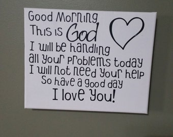 Good Morning this is God, Prayer sign, canvas good morning, help, inspirational sign, religious sign
