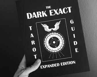 The Dark Exact Tarot Guide Expanded Edition