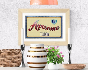 Cross stitch pattern modern quote Be awesome today Cross Stitch Pattern Instant Download modern cross stitch typographic quote motivational