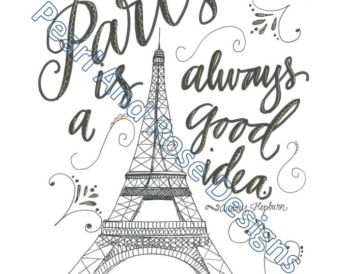 Paris Is Always A Good Idea Printable, Hand Drawn, Black and Gold, Audrey Hepburn Quote, Instant Download