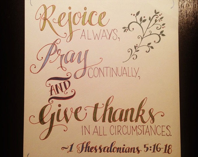 1 Thessalonians 5:16-18, Rejoice Always, Pray Continually, and Give Thanks, Bible verse print, Hand Drawn