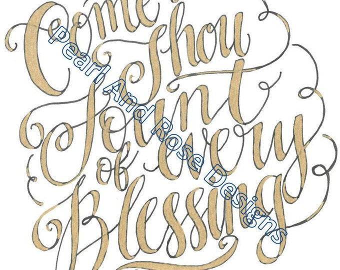 Come Thou Fount Printable - hand drawn, Gold Lettering, Instant Download