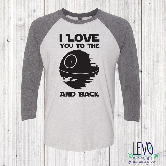 I Love You to The Death Star and Back 3//4 Sleeve Raglan Baseball Tops Girl
