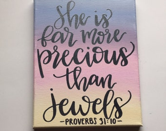 She is far more precious than jewels bibke verse on canvas/ proverbs 31:10