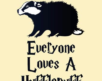 Harry Potter Inspired Everyone Loves a Hufflepuff Badger House Hogwarts House Pride T-Shirt : Men Women's Slim Fit & Kids Sizes
