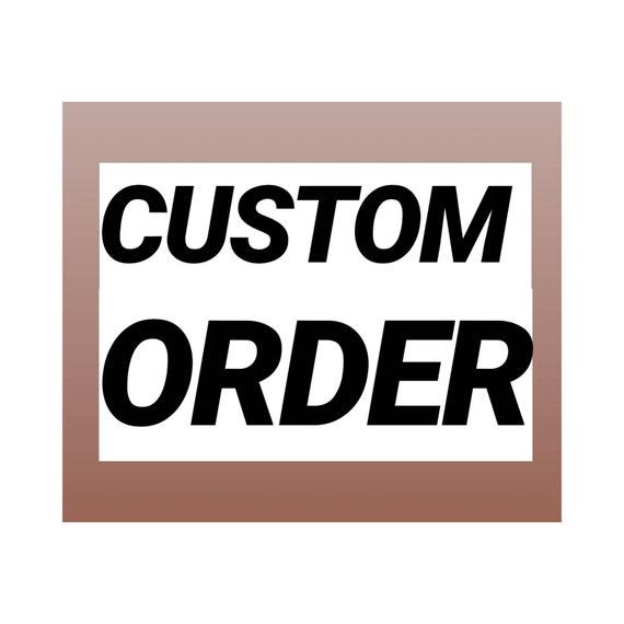Custom Order for Abby