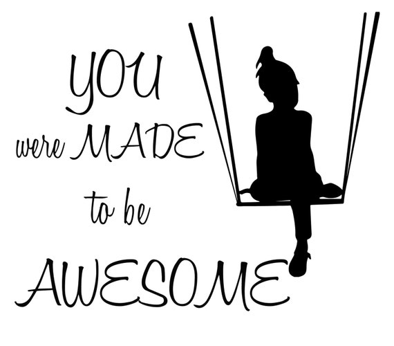 Awesome Svg Cutting File Svg Quotes Eps Png And Jpeg Kids Quote Silhouette Design Svg Cut Files You Were Made To Be Awesome By Arcsmultidesignsshop Catch My Party