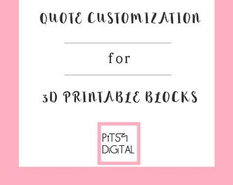 Customize My Order For 3D Printable Quotes