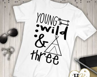 Young Wild & Three - Birthday Boy - Boy 3rd Birthday Shirt - 3rd Birthday Shirt - Three Shirt - Third Birthday Shirt- 3rd Birthday Outfit