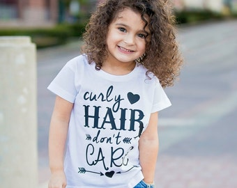 Curly Hair Don't Care, Curly Hair Shirt - Toddler Girls Tee - Girls Shirt - Kid Gift Ideas