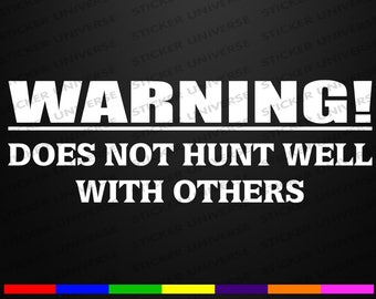 Warning Does Not Hunt Well Funny Car Window Decal Bumper Sticker Hunting Bow 654