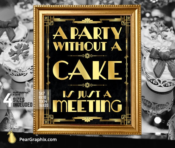 A Party Without Cake Is Just Meeting Gatsby Wedding Sign Diy Etsy