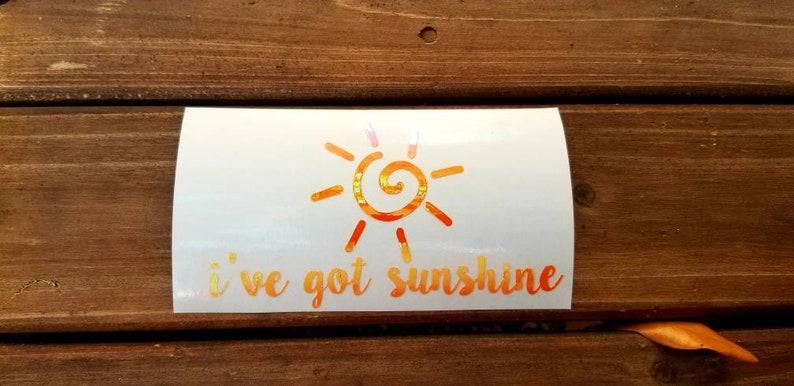 I've got sunshine decal Sunshine Car Decal Sun Sticker image 0