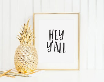 Hey Y'all, Hey Yall, Hand lettered print, Modern wall print, Wall art, Home art, Typography, Southern greeting, Room decor, Black, WP04