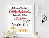 8x10 canvas Whenever You Feel Overwhelmed. Remember Whose Daughter You Are and Straighten Your Crown