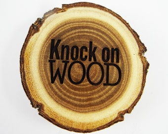 Knock on Wood Magnet, Personalized Wooden Magnet, Knock on Wood, Funny, Luck Charm, Humorous Gift, Log Magnet