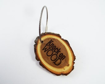 Personalized Wooden Key Chain, Knock on Wood, Funny Key Tag, Luck Charm, Humorous Gift, Log Key Chain Tag