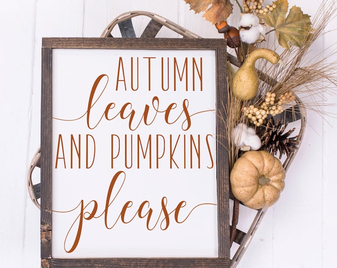 Featured listing image: Autumn Leaves and Pumpkins please Sign Autumn leaves and pumpkins please Fall sign Fall Decor Thanksgiving Sign Thanksgiving Decor wood Sign