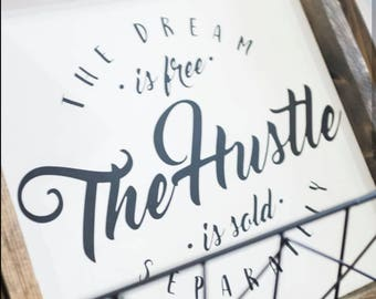 131e247e7b4 The dream is free the hustle is sold separately graduation gift hustle sold  separately sign Hustle wood sign framed wood sign gallery wall