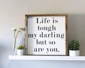 Life Is Tough My Darling But So Are You Life Is Tough My Darling Girl  Nursery