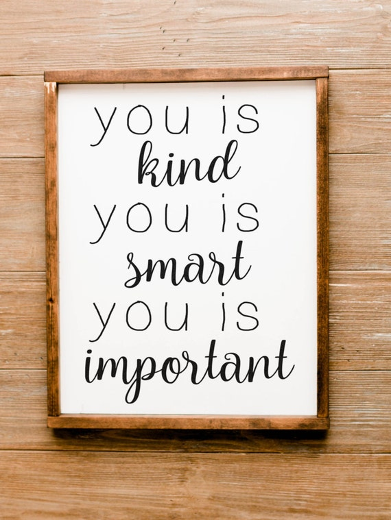 You Is Kind You Is Smart You Is Important Sign Nursery Decor Etsy