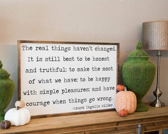 Laura Ingalls Wilder Quote The Real Things Haven't Changed Laura Ingalls Wilder Little House Prairie Sign Framed Wood Sign Farmhouse Decor
