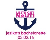Let's Get Nauti - Bachelorette Party Temporary Tattoo - Naughty Nautical Themed Bachelorette