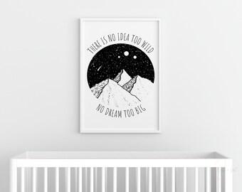 There is No Idea Too Wild, No Dream Too Big Monochrome Wall Art Print | Black and White Wall Art, Nursery Decor, Mountains Print, Outdoors