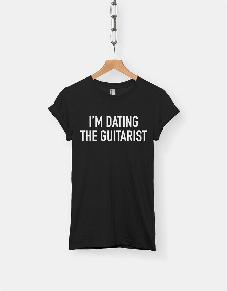 033663d8 I'm Dating The Guitarist t-shirt tee // music t-shirts / | Etsy