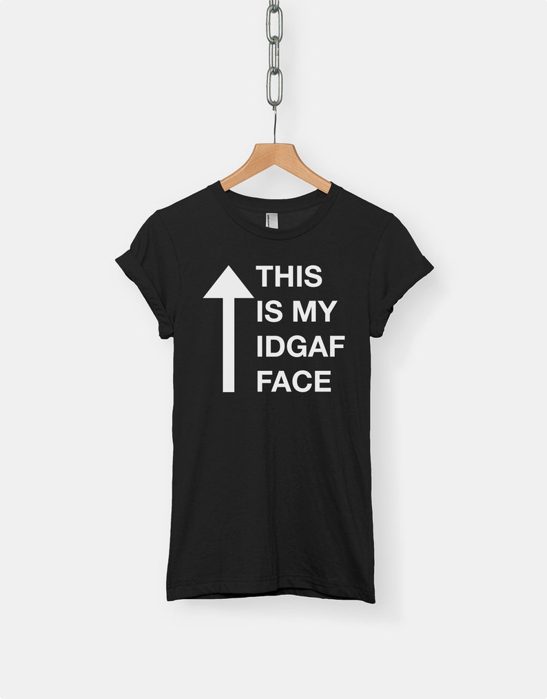 This Is My IDGAF Face t shirt tee hipster t shirts hipster clothing hipster shirt funny t shirts sarcasm t shirt
