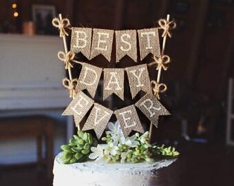 Best Day Ever Cake Topper, Wedding Cake Topper, Rustic Cake Topper, Rustic Wedding Cake Topper, Burlap Cake Topper, Rustic DIY Wedding Decor