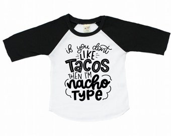 e4a1e8694 If you don't like tacos then i'm nacho type funny taco tuesday t shirt for  kids