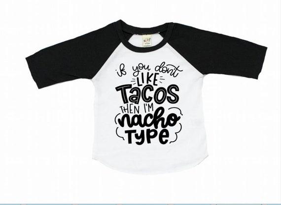 If you don t like tacos then i m nacho type funny taco  e4a770f0d2c45
