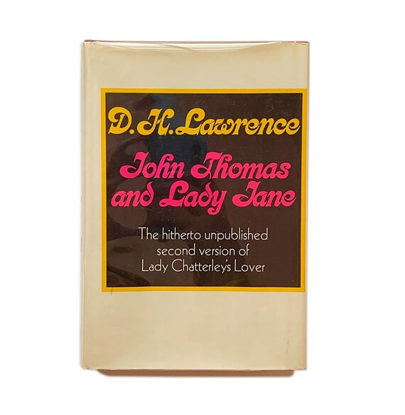 John Thomas and Lady Jane, by D. H. Lawrence, 1972. First published edition of Lawrence's second version of Lady Chatterley's Lover.