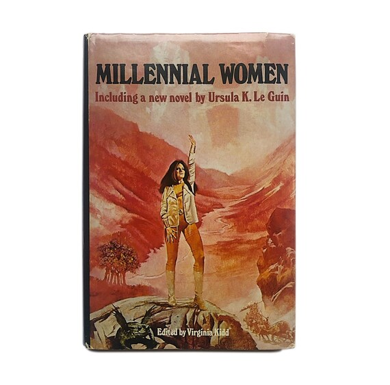 Millennial Women, 1978. Short stories by women sci-fi writers, imagining the lives of women in the year 2000.