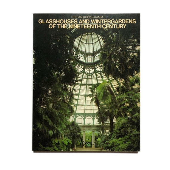 Glasshouses and Wintergardens of the 19th Century, 1982.