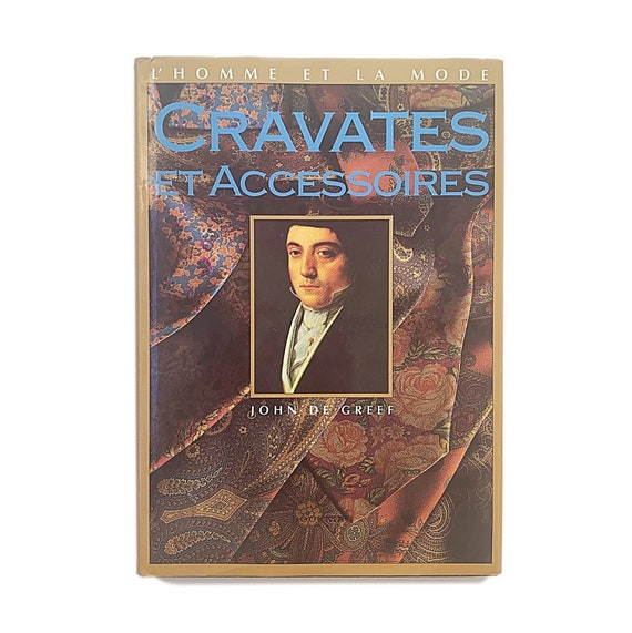 L'Homme et La Mode: Cravates et Accessoires, 1989. The best resource guide to the history of ties.
