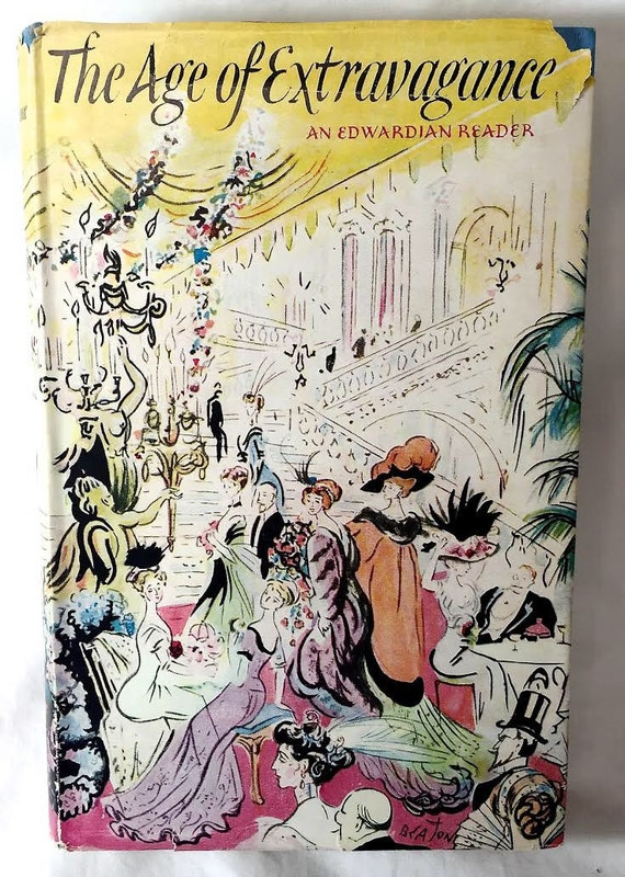 The Age of Extravagance: An Edwardian Reader - Cecil Beaton illustrated DJ