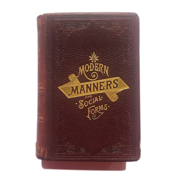 Modern Manners and Social Forms, 1889. Scarce.