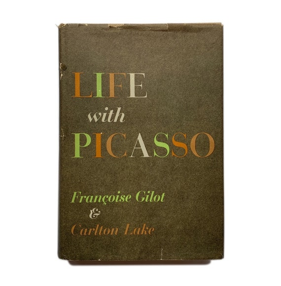 Life with Picasso, 1964. First edition. By his former lover and mother to his children, Françoise Gilot.