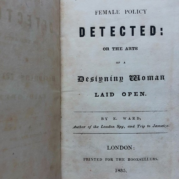 Female Policy Detected: or, The Arts of a Designing Woman Laid Open, 1835.