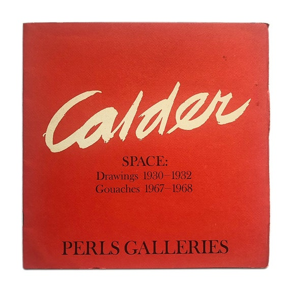 Exhibition catalogue for the Alexander Calder show, Space: Drawings 1930-1932/Gouaches 1967-1968 at Perls Galleries, 1968.